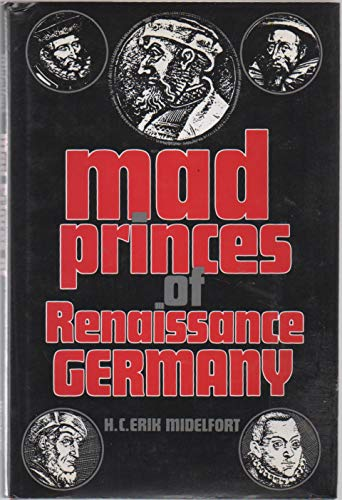 9780813915005: Mad Princes of Renaissance Germany (Studies in Early Modern German History)
