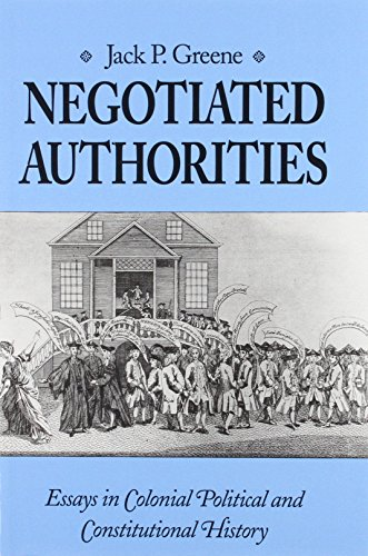 9780813915173: Negotiated Authorities: Essays in Colonial Political and Constitutional History