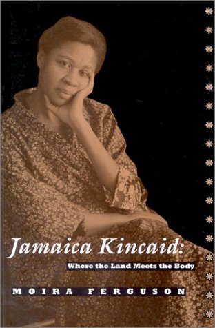 9780813915203: Jamaica Kincaid: Where the Land Meets the Body