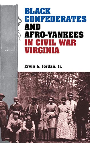 9780813915449: Black Confederates and Afro-Yankees in Civil War Virginia (A Nation Divided : New Studies in Civil War History)