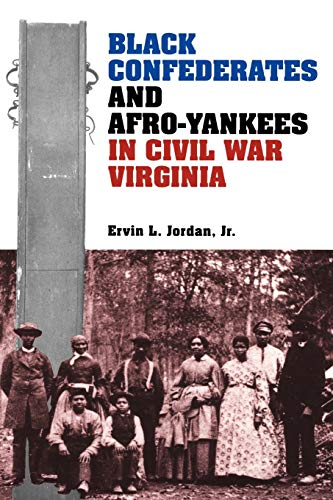 9780813915456: Black Confederates and Afro-Yankees in Civil War Virginia (A Nation Divided : New Studies in Civil War History)