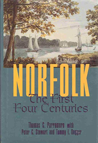 NORFOLK: The First Four Centuries.: Parramore, Thomas.