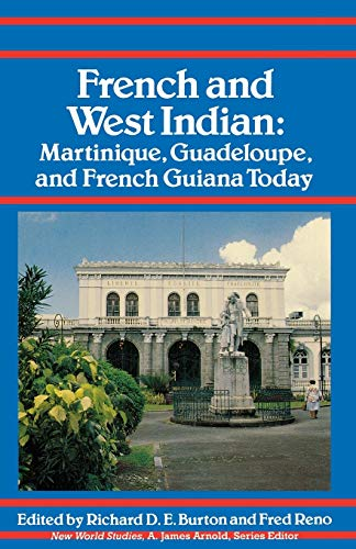 9780813915661: French and West Indian: Martinique, Guadeloupe, and French Guiana Today (New World Studies)