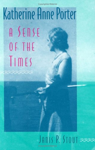 Katherine Anne Porter: A Sense of the Times [Hardcover] Stout, christopher - Stout, Janis P.