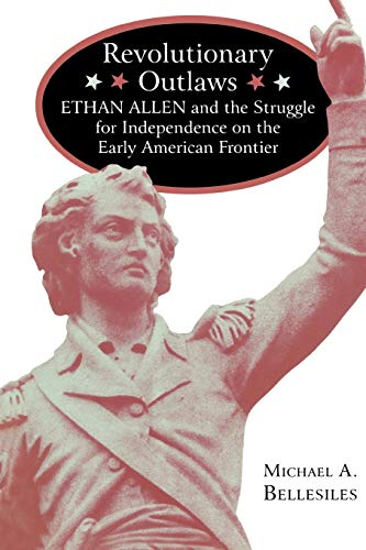 9780813916033: Revolutionary Outlaws: Ethan Allen and the Struggle for Independence on the Early American Frontier