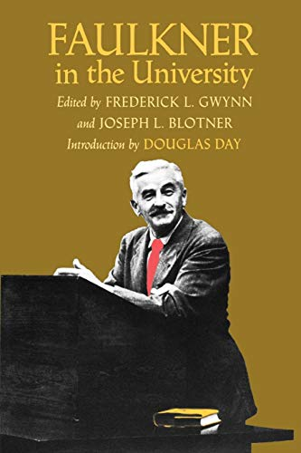 9780813916125: Faulkner in the University, Introduction by Douglas Day