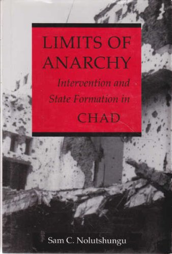 9780813916286: Limits of Anarchy: Intervention and State Formation in Chad (Carter G. Woodson Institute Series in Black Studies)