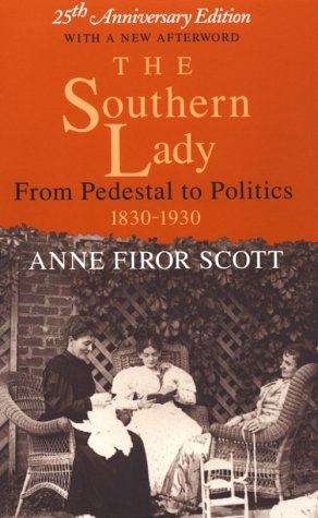9780813916446: The Southern Lady: From Pedestal to Politics, 1830–1930