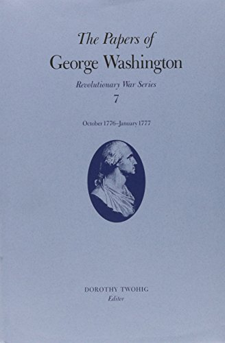 9780813916484: The Papers of George Washington v.7; Revolutionary War Series;October 1776-January 1777: Revolutionary War Series Vol 7