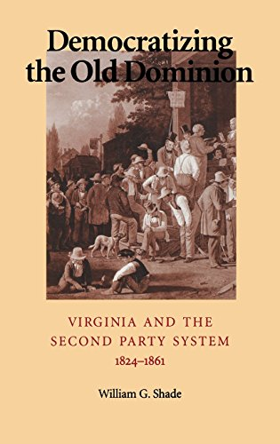 9780813916545: Democratizing the Old Dominion: Virginia and the Second Party System, 1824–1861
