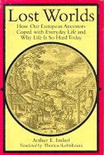 9780813916590: Lost Worlds: How Our European Ancestors Coped with Everyday Life and Why Life Is So Hard Today (Studies in Early Modern German History)