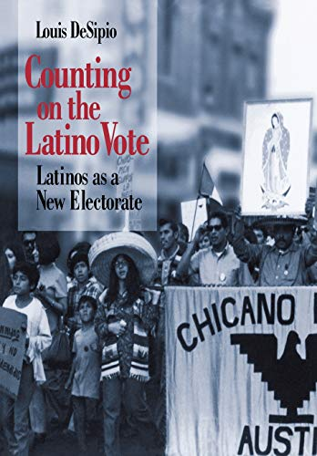 9780813916606: Counting on the Latino Vote: Latinos as a New Electorate (Race, Ethnicity, and Politics)