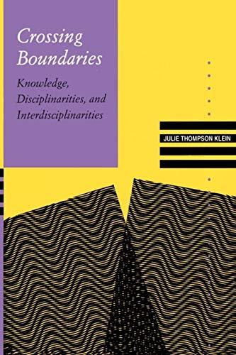 9780813916798: Crossing Boundaries: Knowledge, Disciplinarities, and Interdisciplinarities (Knowledge, Disciplinarity & Beyond)