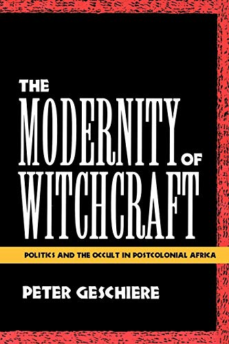 9780813917030: The Modernity of Witchcraft: Politics and the Occult in Postcolonial Africa
