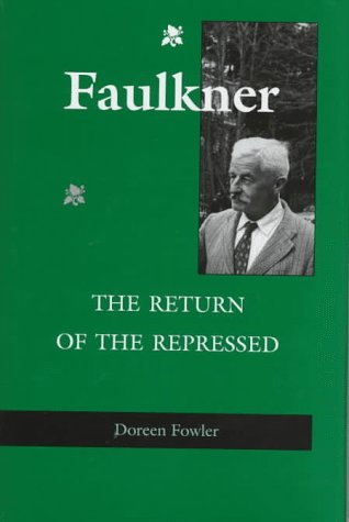 9780813917276: Faulkner: The Return of the Repressed