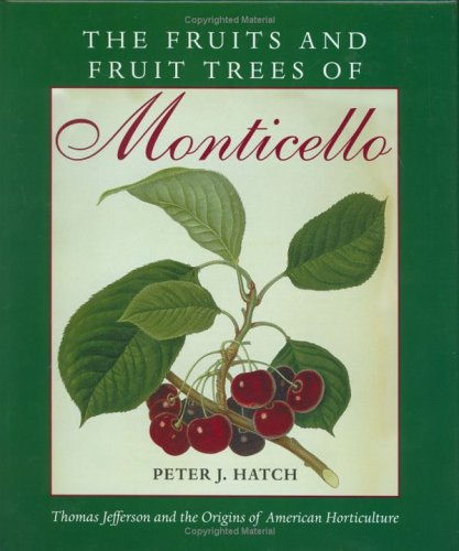 9780813917467: The Fruits and Fruit Trees of Monticello