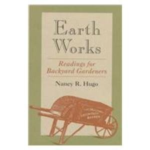 9780813917542: Earth Works: Readings for Backyard Gardeners