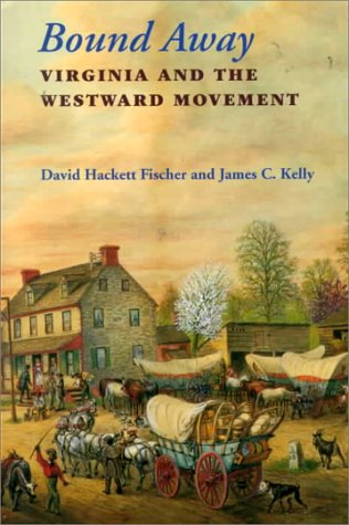 9780813917733: Bound Away: Virginia and the Westward Movement
