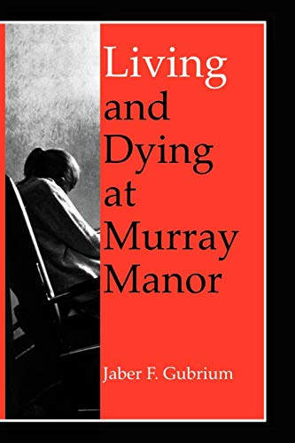9780813917771: Living & Dying at Murray Manor (Age Studies)