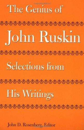 The Genius of John Ruskin : Selections: John D. Rosenberg;