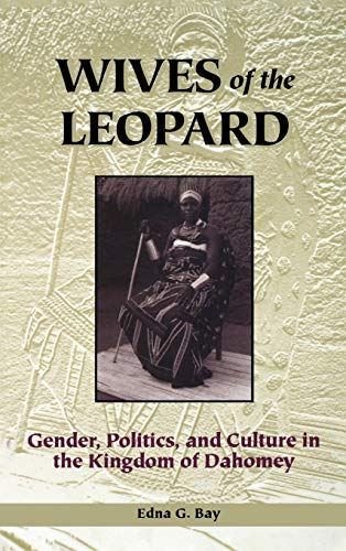 9780813917917: Wives of the Leopard: Gender, Politics, and Culture in the Kingdom of Dahomey