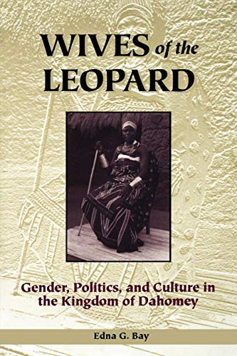9780813917924: Wives of the Leopard: Gender, Politics, and Culture in the Kingdom of Dahomey