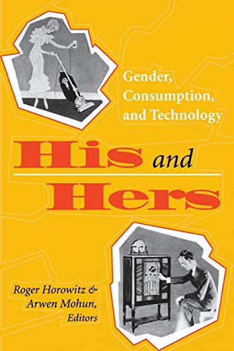 9780813918020: His and Hers: Gender, Consumption, and Technology