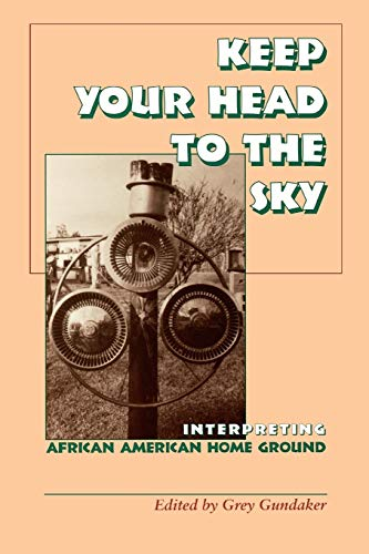 9780813918242: Keep Your Head to the Sky : Interpreting African American Home Ground