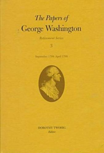 The Papers of George Washington: Retirement Series v.3 (Hardback): George Washington