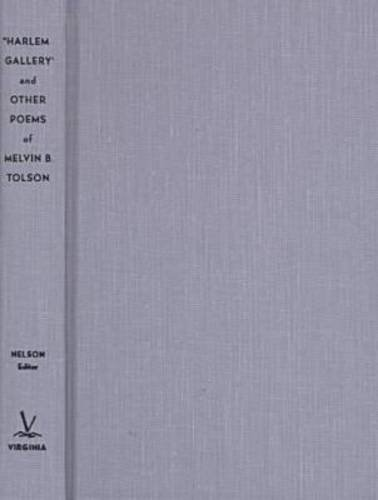 9780813918648: Harlem Gallery and Other Poems of Melvin B Tolson