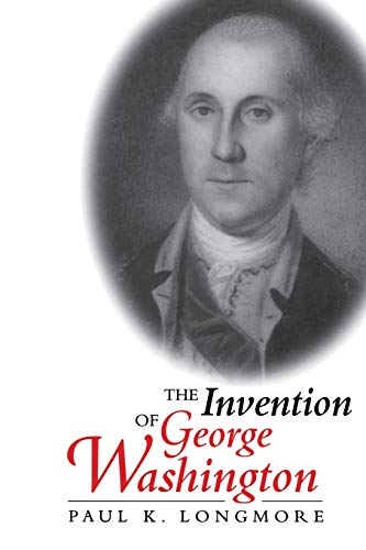 9780813918723: The Invention of George Washington