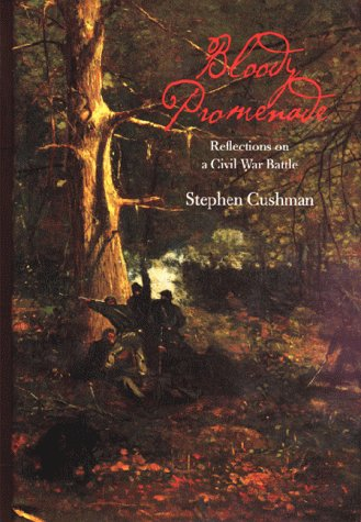 Bloody Promenade: Reflections on a Civil War Battle: Cushman, Stephen