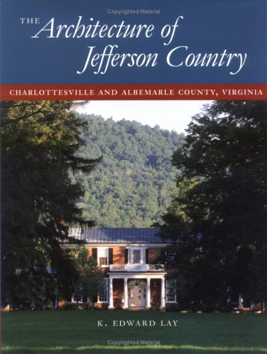 9780813918853: The Architecture of Jefferson Country: Charlottesville and Albemarle County, Virginia