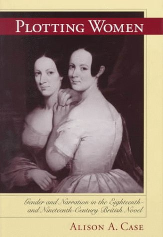 9780813918952: Plotting Women: Gender and Narration in the Eighteenth- and Nineteenth-Century British Novel