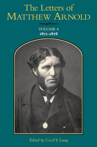The Letters of Matthew Arnold: 1871-1878 (Victorian Literature and Culture Series) (v. 4): Arnold, ...