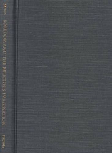 9780813918983: Boredom and the Religious Imagination (Studies in Religion and Culture)