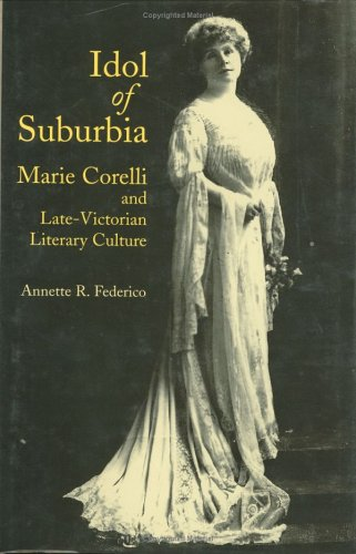 9780813919157: Idol of Suburbia: Marie Corelli and Late-Victorian Literary Culture (Victorian Literature and Culture Series)