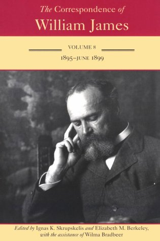 The Correspondence of William James : Volume 8, 1895 - June 1899: William James