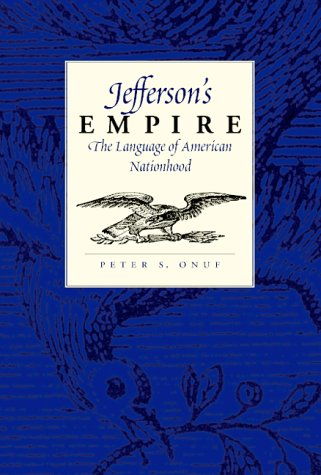 9780813919300: Jefferson's Empire: The Language of American Nationhood