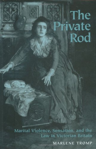 9780813919492: The Private Rod : Marital Violence, Sensation, and the Law in Victorian Britain