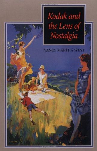Kodak and the Lens of Nostalgia (Paperback): Nancy Martha West