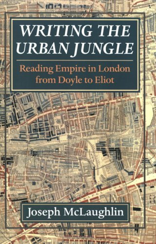 9780813919720: Writing the Urban Jungle: Reading Empire in London from Doyle to Eliot