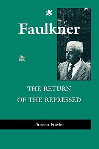 9780813919782: Faulkner: The Return of the Repressed