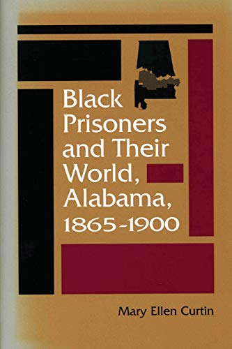 9780813919843: Black Prisoners and Their World: Alabama, 1865-1900 (Carter G. Woodson Institute Series)