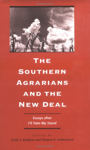 9780813919959: The Southern Agrarians and the New Deal: Essays after I'll Take My Stand (Publications of the Southern Texts Society (Hardcover))