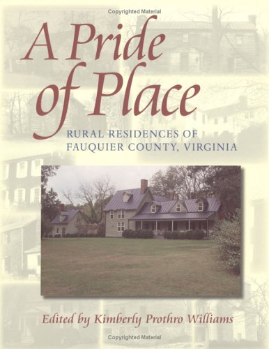 9780813919973: A Pride of Place: Three Hundred Years of Architectural History in Fauquier County