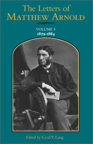 9780813919997: The Letters of Matthew Arnold: Volume 5, 1879-1884 (Victorian Literature and Culture Series)