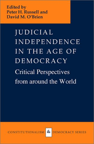 9780813920153: Judicial Independence in the Age of Democracy: Critical Perspectives from around (Constitutionalism and Democracy Series)