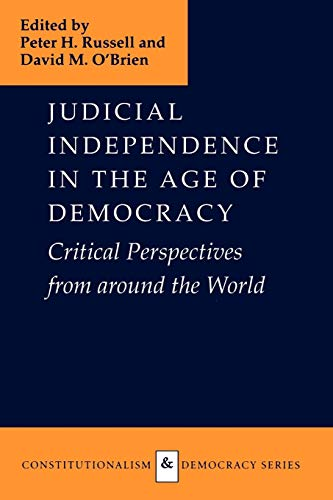 9780813920160: Judicial Independence in the Age of Democracy: Critical Perspectives from around (Constitutionalism and Democracy Series)