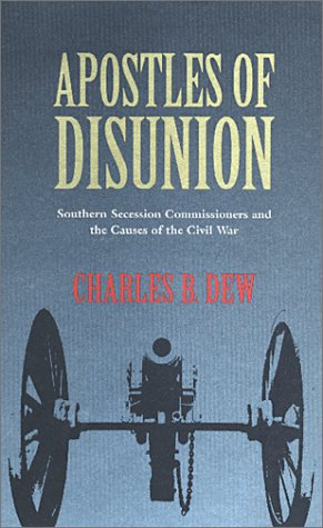 9780813920368: Apostles of Disunion: Southern Secession Commissioners and the Causes of the Civil War (Nation Divided: Studies in the Civil War Era)